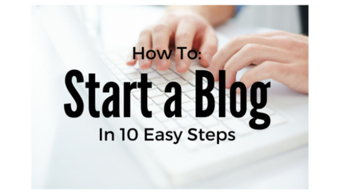 How to Start a Blog in 10 Easy Steps