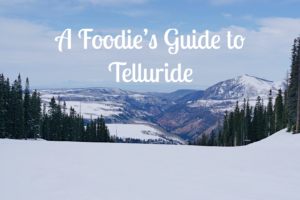 A Foodie's Guide to Telluride